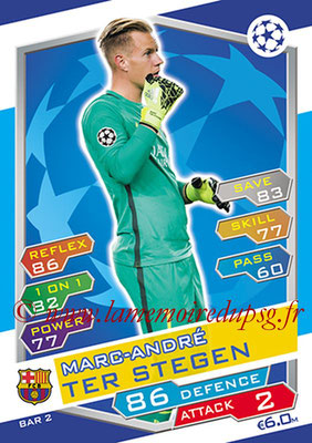 2016-17 - Topps UEFA Champions League Match Attax - N° BAR2 - Marc-Andre TER STEGEN (FC Barcelone)