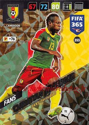 2017-18 - Panini FIFA 365 Cards - N° 355 - Christian BASSOGOG (Cameroun) (Fans' Favourite)