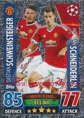 2015-16 - Topps UEFA Champions League Match Attax - N° 342 - Bastian SCHWEINSTEIGER + Morgan SCHNEIDERLIN (Manchester United) (Midfield Duo)