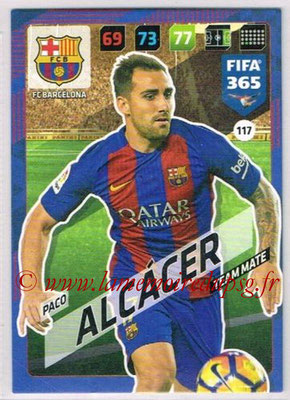 2017-18 - Panini FIFA 365 Cards - N° 117 - Paco ALCACER (FC Barcelone)