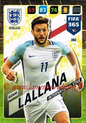 2017-18 - Panini FIFA 365 Cards - N° 382 - Adam LALLANA (Angleterre) (International Star)