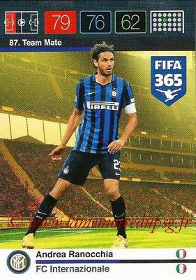 2015-16 - Panini Adrenalyn XL FIFA 365 - N° 087 - Andrea RANOCCHIA (FC Internazionale) (Team Mate)