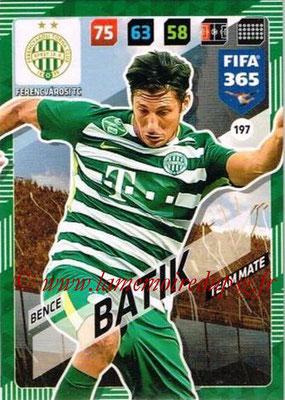 2017-18 - Panini FIFA 365 Cards - N° 197 - Bence  BATIK (Ferencvaros TC)