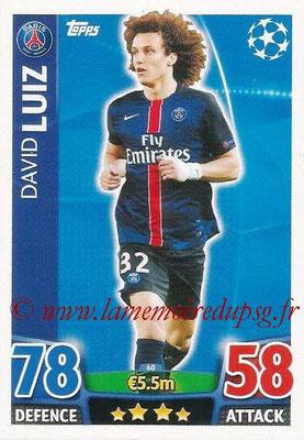 2015-16 - Topps UEFA Champions League Match Attax - N° 060 - David LUIZ (Paris Saint-Germain)
