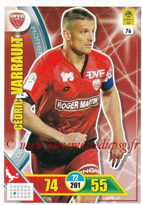2017-18 - Panini Adrenalyn XL Ligue 1 - N° 076 - Cédric VARRAULT (Dijon)