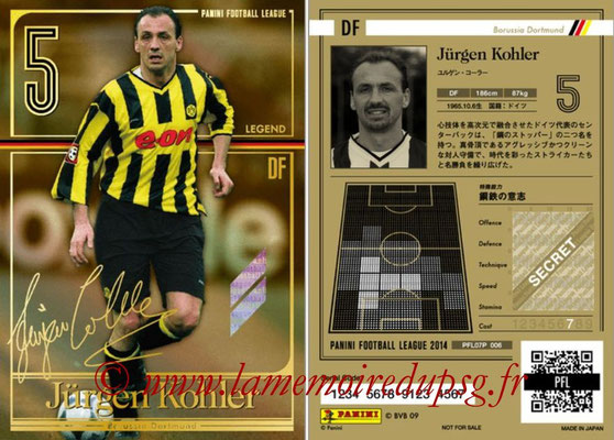 Panini Football League 2014 - PFL07P - N° 006 - Jürgen KOHLER (Borussia Dortmund) (Legend)