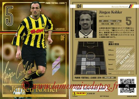 Panini Football League 2014 - PFL07P - N° 006 - Jürgen KOHLER (Borussia Dortmund) (Legend)
