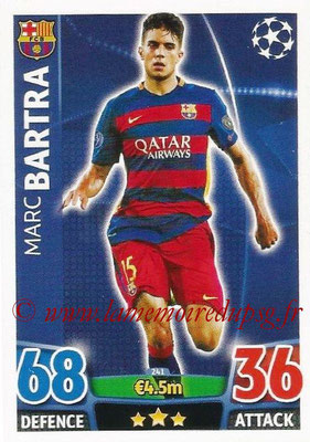 2015-16 - Topps UEFA Champions League Match Attax - N° 241 - Marc BARTRA (FC Barcelone)