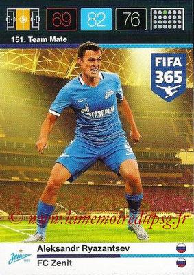 2015-16 - Panini Adrenalyn XL FIFA 365 - N° 151 - Aleksandr RYAZANTSEV (FC Zenith) (Team Mate)