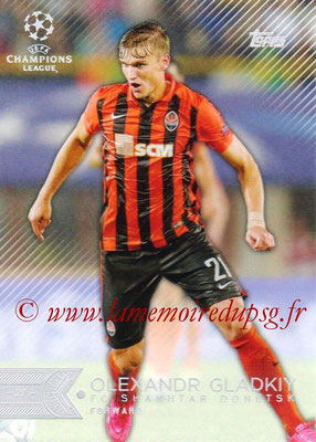 2015-16 - Topps UEFA Champions League Showcase Soccer - N° 022 - Olexandr GLADKIY (FC Shakhtar Donetsk)