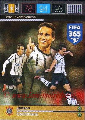 2015-16 - Panini Adrenalyn XL FIFA 365 - N° 292 - JADSON (Corinthians) (Inventiveness)