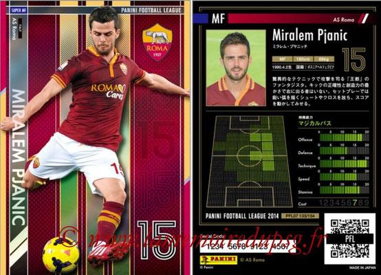 Panini Football League 2014 - PFL07 - N° 133 - Miralem PJANIC (AS Roma) (Super MF)