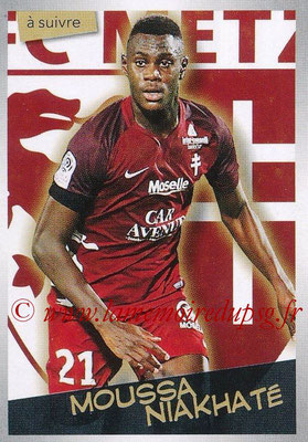 2017-18 - Panini Ligue 1 Stickers - N° 258 - Moussa NIAKHATE (Metz) (A  suivre)