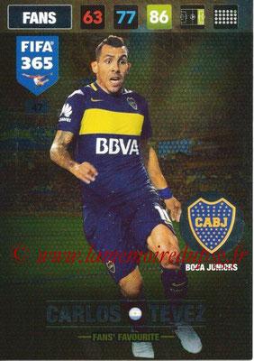 2016-17 - Panini Adrenalyn XL FIFA 365 - N° 047 - Carlos TEVEZ (CA Boca Juniors) (Fans' Favourite)