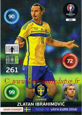 Panini Road to Euro 2016 Cards - N° 333 - Zlatan IBRAHIMOVIC (Suède) (Game Changer)
