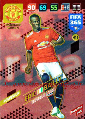 2017-18 - Panini FIFA 365 Cards - N° 415 - Eric BAILLY (Manchester United) (Defensive Rock)