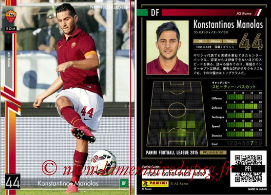 Panini Football League 2015 - PFL10 - N° 018 - Konstantinos MANOLAS (AS Roma)