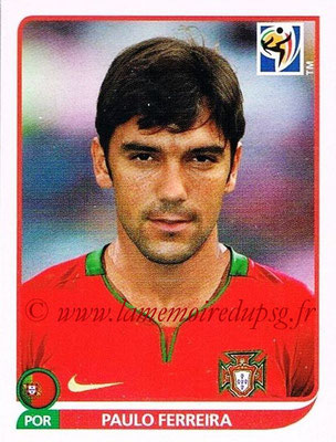 2010 - Panini FIFA World Cup South Africa Stickers - N° 550 - Paulo FERREIRA (Portugal)