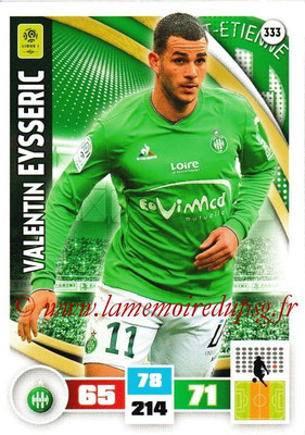 2016-17 - Panini Adrenalyn XL Ligue 1 - N° 333 - Valentin EYSSERIC (Saint-Etienne)