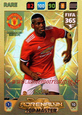 2017-18 - Panini FIFA 365 Cards - N° 004 - Paul POGBA (Manchester United) (Top Master)