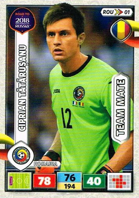 2018 - Panini Road to FIFA World Cup Russia Adrenalyn XL - N° ROU01 - Ciprian TATARUSANU (Roumanie)