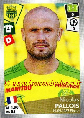 2017-18 - Panini Ligue 1 Stickers - N° 319 - Nicolas PALLOIS (Nantes)