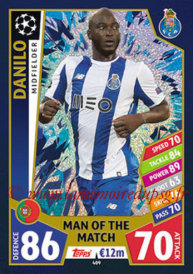 2017-18 - Topps UEFA Champions League Match Attax - N° 409 - DANILO (FC Porto) (Man Of the Match)