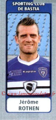 N° 527 - Jérome ROTHEN (2004-09, PSG > 2011-12, Bastia)