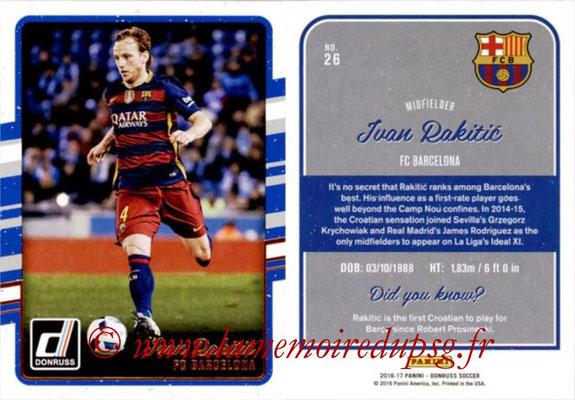 2016 - Panini Donruss Cards - N° 026 - Ivan RAKITIC (FC Barcelone)