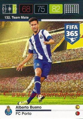 2015-16 - Panini Adrenalyn XL FIFA 365 - N° 132 - Alberto BUENO (FC Porto) (Team Mate)