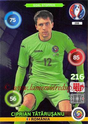 Panini Euro 2016 Cards - N° 299 - Ciprian TATARUSANU (Roumanie) (Goal Stopper)