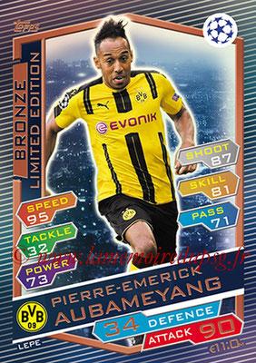 2016-17 - Topps UEFA Champions League Match Attax - N° LEPE - Pierre-Emerick AUBAMEYANG (Borussia Dortmund) (Limited Bronze)
