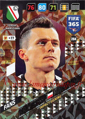 2017-18 - Panini FIFA 365 Cards - N° 284 - Krzysztof MACZYNSKI (Legia Varsovie) (Impact Signing)