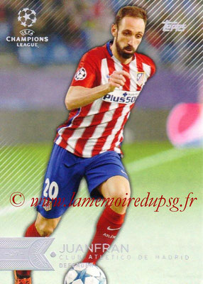 2015-16 - Topps UEFA Champions League Showcase Soccer - N° 062 - JUANFRAN (Club Atletico de Madrid)