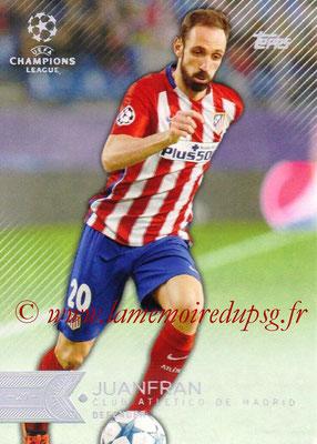 2015-16 - Topps UEFA Champions League Showcase Soccer - N° 062 - JUANFRAN (Club Atletico de Madrid)