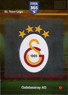 2015-16 - Panini Adrenalyn XL FIFA 365 - N° 082 - Ecusson Galatasaray AS (Team Logo)