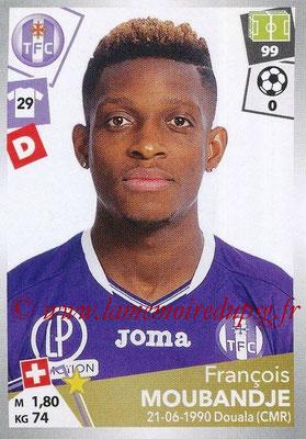 2017-18 - Panini Ligue 1 Stickers - N° 474 - François MOUBANDJE (Toulouse)