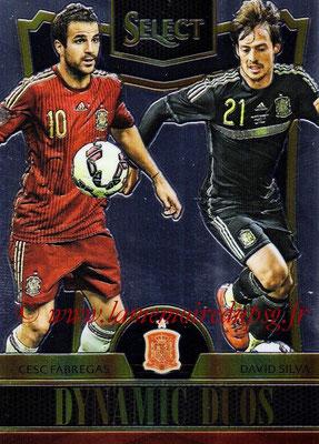 2015 - Panini Select Soccer - N° DD09 - Cesc FABREGAS + David SILVA (Espagne) (Dynamic Duos)