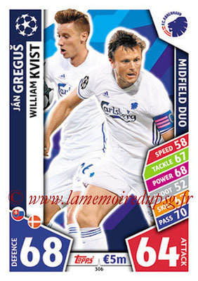 2017-18 - Topps UEFA Champions League Match Attax - N° 306 - Jan GREGUS + William KVIST (FC Copenhague) (Midfield Duo)