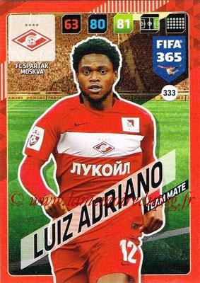 2017-18 - Panini FIFA 365 Cards - N° 333 - Luiz ADRIANO (Spartak Moscou)