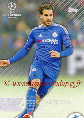 2015-16 - Topps UEFA Champions League Showcase Soccer - N° 159 - Cesc FABREGAS (Chelsea FC)