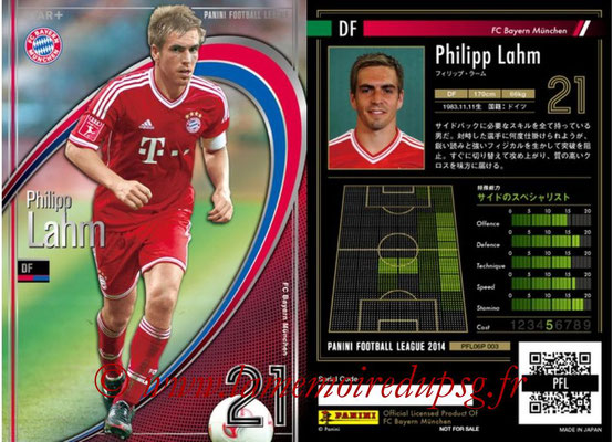 Panini Football League 2014 - PFL06P - N° 003 - Philipp LAHM (Bayern Munich) (Star +)