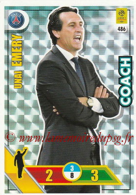 2017-18 - Panini Adrenalyn XL Ligue 1 - N° 486 - Unai EMERY (Paris Saint-Germain) (Coach)