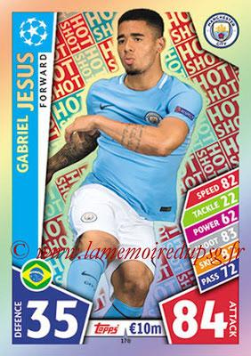 2017-18 - Topps UEFA Champions League Match Attax - N° 178 - Gabriel JESUS (Manchester City FC) (Hot Shot)