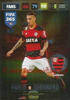 2016-17 - Panini Adrenalyn XL FIFA 365 - N° 051 - Paolo GUERRERO (Flamengo) (Fans' Favourite)