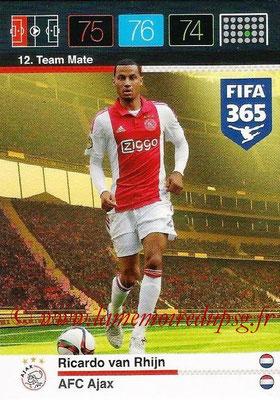 2015-16 - Panini Adrenalyn XL FIFA 365 - N° 012 - Ricardo VAN RHIJN (AFC Ajax) (Team Mate)