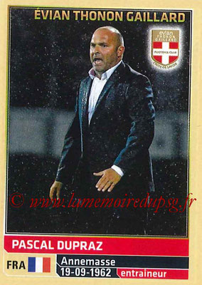 2014-15 - Panini Ligue 1 Stickers - N° 076 - Pascal DUPRAZ (Evian Thonon Gaillard FC) (Entraîneur)