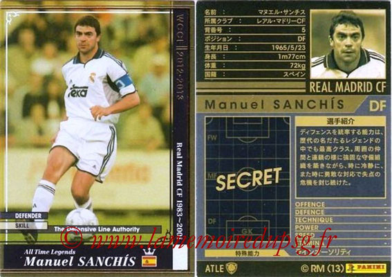 2012-13 - WCCF - N° ATLE1 - Manuel SANCHIS (Real Madrid CF) (All Time Legend)