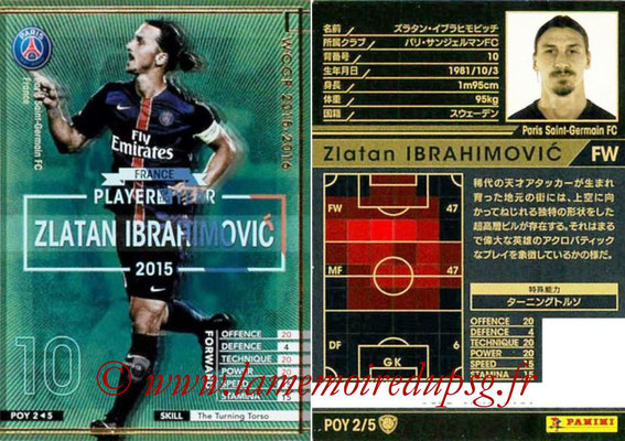 2015-16 - Panini WCCF - N° POY2 - Zlatan IBRAHIMOVIC (Paris Saint-Germain FC) (Player Of the Year)