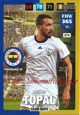 2016-17 - Panini Adrenalyn XL FIFA 365 - N° 274 - Mehmet TOPAL (Fenerbahçe SK)